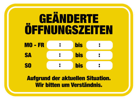 changed business hours sign template with text CHANGED OPENING HOURS DUE TO CURRENT SITUATION, WE APPRECIATE YOUR UNDERSTANDING in German