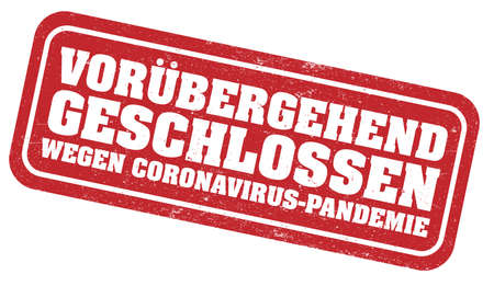 red grungy stamp or sign with text TEMPORARILY CLOSED DUE TO CORONAVIRUS PANDEMIC in German language vector illustration
