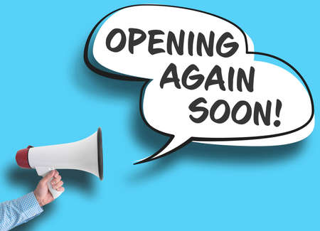 text OPENING AGAIN SOON in speech bubble next to hand holding megaphone against blue background