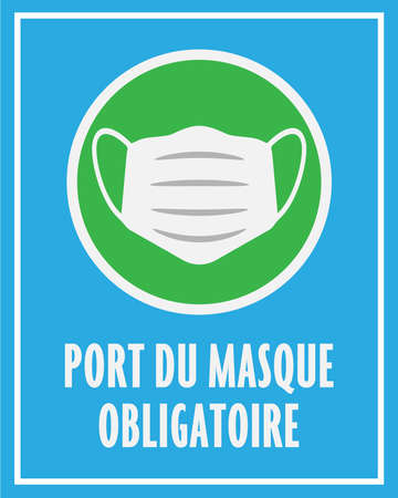 sign or sticker with text PORT DU MASQUE OBLIGATOIRE, French for wearing a face mask is mandatory, with protective face covering symbol