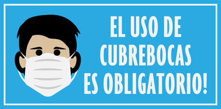 sign or sticker with text EL USO DE CUBREBOCAS ES OBLIGATORIO, Spanish for wearing a face mask is mandatory, with protective face covering symbol