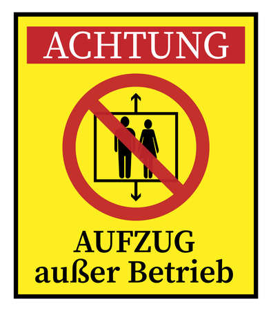 yellow sign with warning symbol and German text for ATTENTION, ELEVATOR OUT OF SERVICE vector illustration
