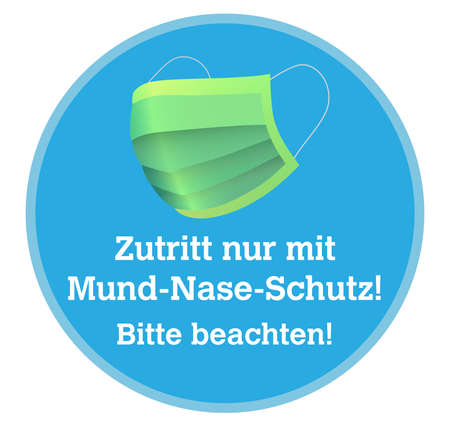 round sign or sticker with text ENTER ONLY WEARING FACE MASK, PLEASE NOTICE in German language