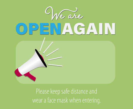 WE ARE OPEN AGAIN, reopen sticker or sign with megaphone and copy space for opening hours or business