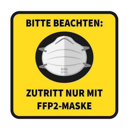 sign with text ZUTRITT NUR MIT FFP2-MASKE, German for ENTER WEARING N95 MASK ONLY, vector illustration