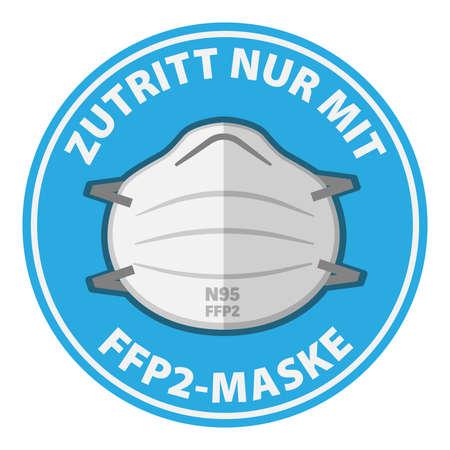 round sign or sticker with text ZUTRITT NUR MIT FFP2 MASKE, German for ENTER WEARING N95 MASK ONLY, vector illustration 矢量图像