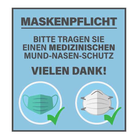 sign or poster with text BITTE TRAGEN SIE EINEN MEDIZINISCHEN MUND-NASEN-SCHUTZ, German for PLEASE WEAR A MEDICAL FACE MASK vector illustration
