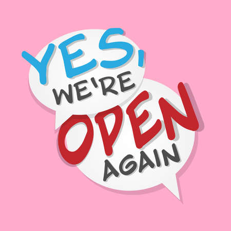 text YES WE ARE OPEN AGAIN in speech bubbles against pink background, opening after lockdown business concept, vector illustration