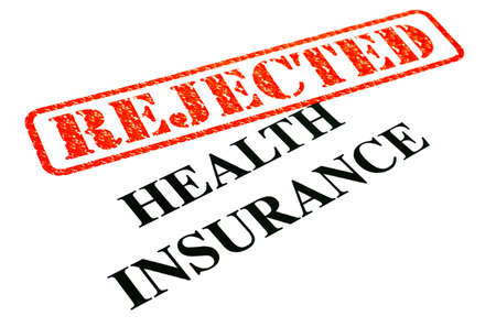 unaccepted: A close-up of a REJECTED Health Insurance document.
