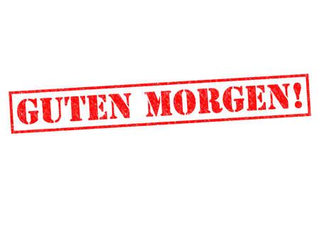 guten tag: GUTEN MORGEN Rubber Stamp over a white background.