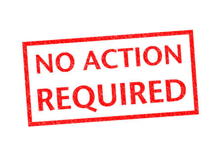 NO ACTION REQUIRED Rubber Stamp over a white background. Stock Photo - 23087289