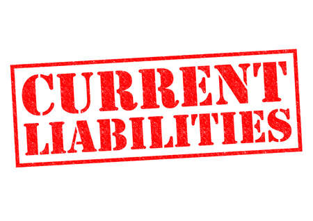 liabilities: CURRENT LIABILITIES red Rubber Stamp over a white background.
