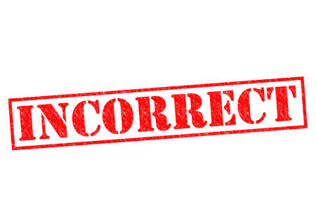 unreliable: INCORRECT red Rubber Stamp over a white background.