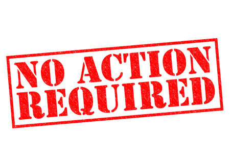 required: NO ACTION REQUIRED red Rubber Stamp over a white background.