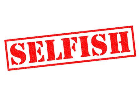egoista: SELFISH sello de goma roja sobre un fondo blanco.