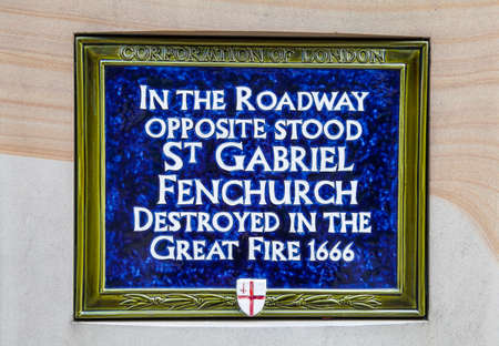 blue plaque: A blue plaque marking the site of St. Gabriel Fenchurch which was destroyed by the Great Fire of London in 1666.