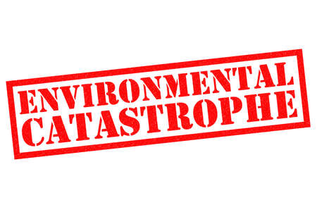 warned: ENVIRONMENTAL CATASTROPHE red Rubber Stamp over a white background.