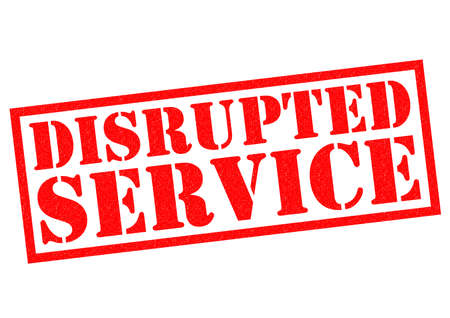 interruption: DISRUPTED SERVICE red Rubber Stamp over a white background.