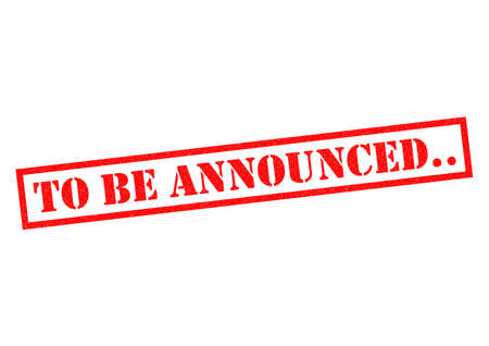 announced: TO BE ANNOUNCED.. red Rubber Stamp over a white background. Stock Photo