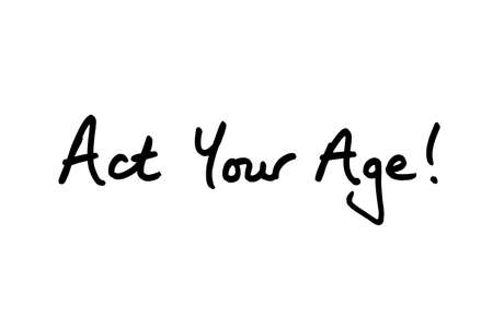 Act Your Age! handwritten on a white background. 스톡 콘텐츠