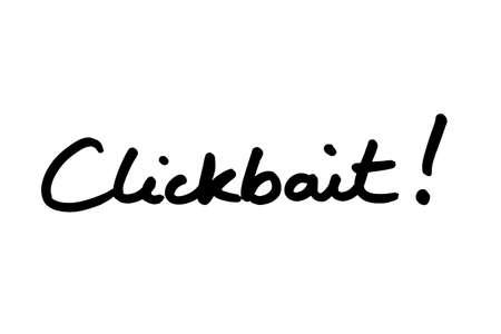 Clickbait! handwritten on a white background.