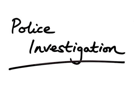 Police Investigation handwritten on a white background.