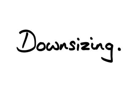 Downsizing handwritten on a white background.