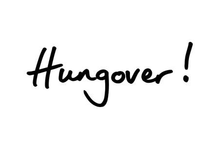 Hungover! handwritten on a white background. Standard-Bild