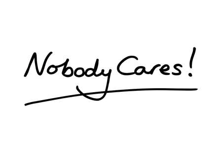Nobody Cares! handwritten on a white background.