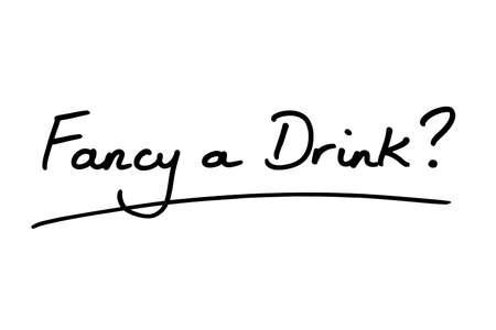 Fancy a Drink? handwritten on a white background. 版權商用圖片