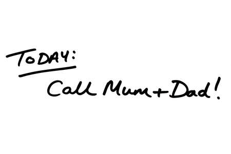 TODAY: Call Mum and Dad! handwritten on a white background. 版權商用圖片