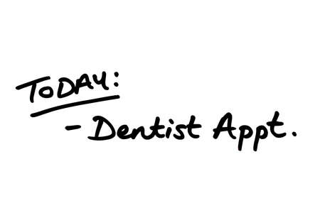TODAY: Dentist Appointment, handwritten on a white background.