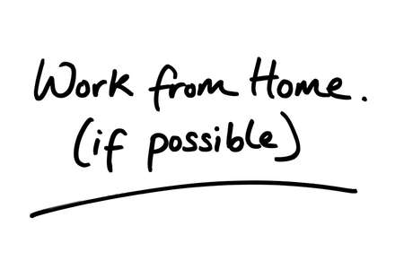 Work from Home if Possible handwritten on a white background.