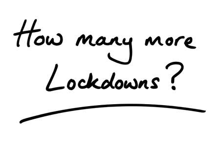 How many more Lockdowns?