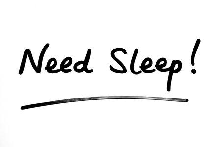 Need Sleep! handwritten on a white background.