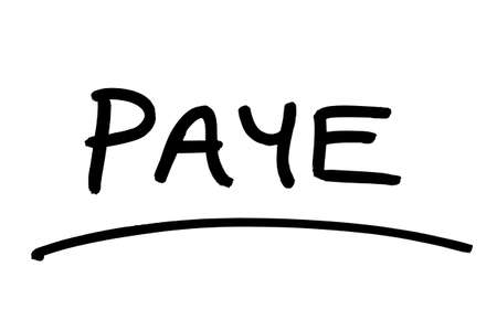 PAYE - the abbreviation for Pay As You Earn, handwritten on a white background. 版權商用圖片