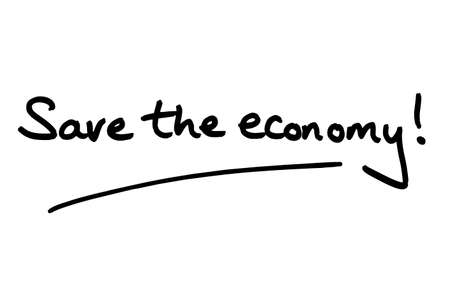 Save the economy! handwritten on a white background.