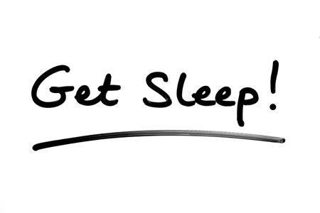 Get Sleep! handwritten on a white background.