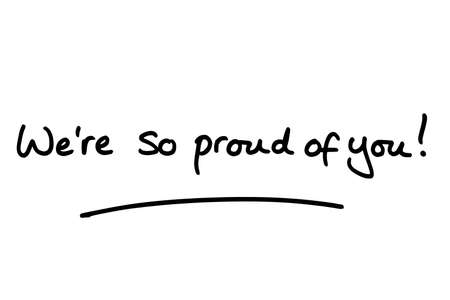 Were so proud of you! handwritten on a white background.