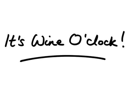 Its Wine Oclock! handwritten on a white background.