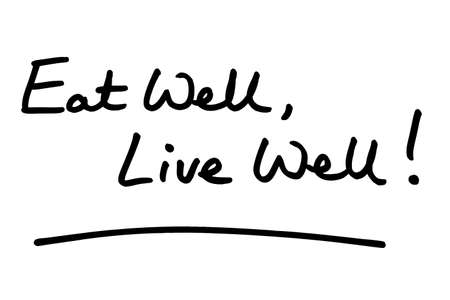 Eat Well, Live Well! handwritten on a white background.