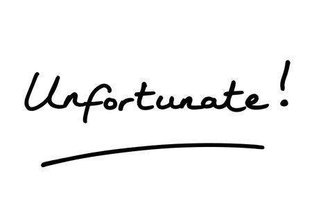 The word Unfortunate, handwritten on a white background.