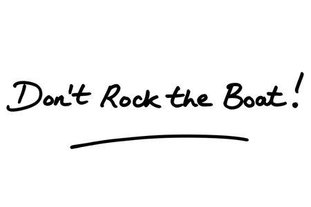 Dont Rock the Boat! handwritten on a white background. Standard-Bild