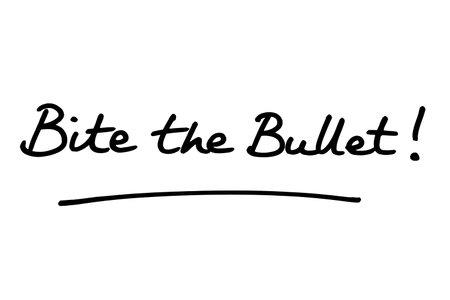 Bite the Bullet! handwritten on a white background.