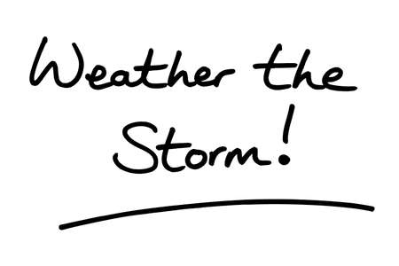 Weather the Storm! handwritten on a white background.