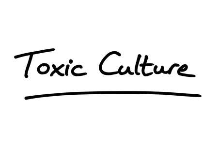 Toxic Culture, handwritten on a white background.