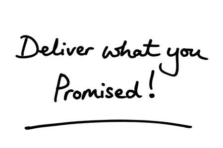 Deliver what you promised! handwritten on a white background.