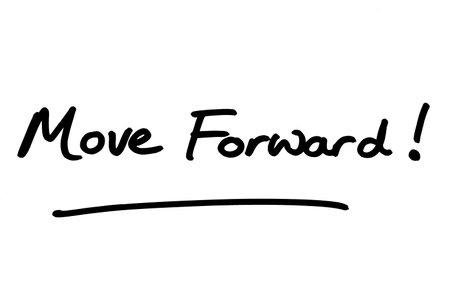 Move Forward! handwritten on a white background.