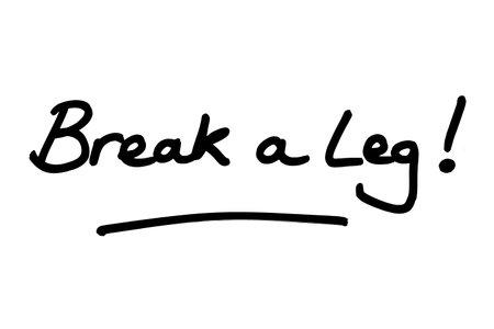 Break a Leg! handwritten on a white background. Standard-Bild