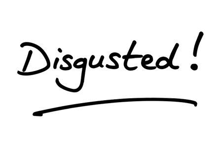Disgusted! handwritten on a white background. Standard-Bild